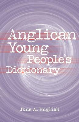 Anglican Young People's Dictionary by June English