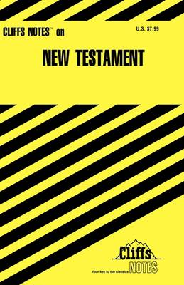 CliffsNotes on the New Testament by Charles H. Patterson