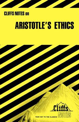 CliffsNotes on Aristotle's Nicomachean Ethics by Charles H. Patterson