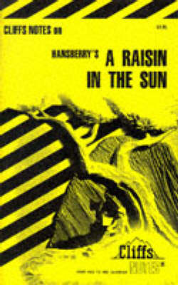 CliffsNotes on Hansberry's A Raisin in the Sun by Rosetta James