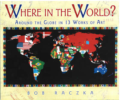 Where in the World Around the Globe in 13 Works of Art by Bob Raczka
