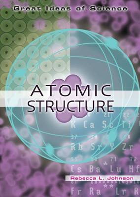 Atomic Structure by Rebecca L. Johnson
