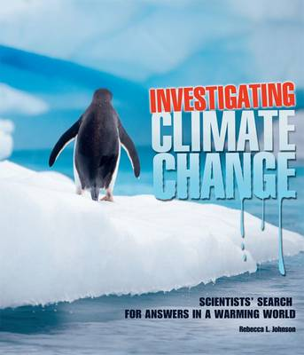 Investigating Climate Change by Rebecca L. Johnson