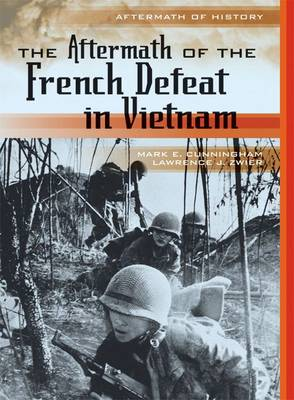 The Aftermath of the French Defeat in Vietnam by Lawrence J. Zwier, Mark E. Cunningham