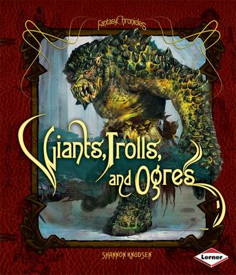 Giants, Trolls and Ogres by Shannon Knudson