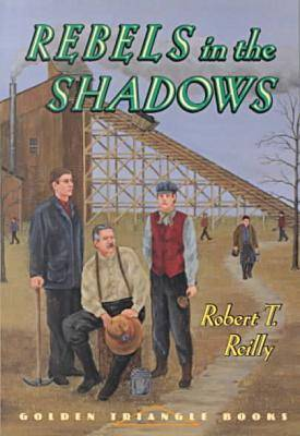 Rebels in the Shadows by Robert T. Reilly