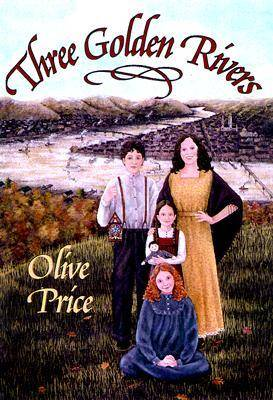 Three Golden Rivers by Olive Price