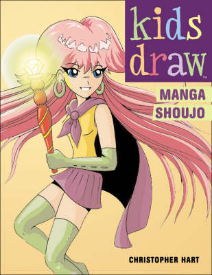Kids Draw Manga Shoujo by Chris Hart
