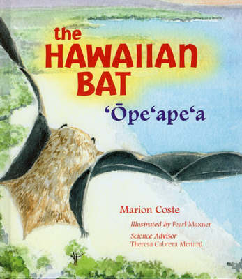 The Hawaiian Bat 'Ope'ape'a by Marion Coste
