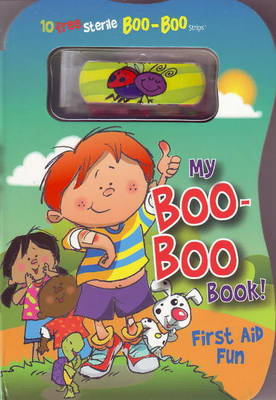 My Boo-Boo Book First Aid Fun by Ron Berry