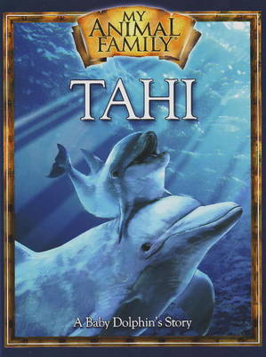 Tahi A Baby Dolphin's Story by Kathleen Duey