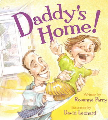 Daddy's Home! by Rosanne Parry
