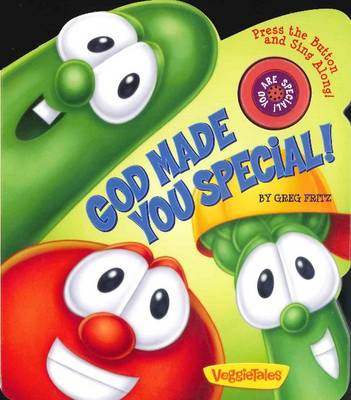 God Made You Special! A VeggieTales Book by Greg Fritz