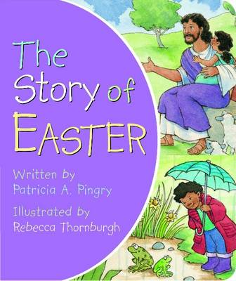 Story of Easter by Patricia A. Pingry