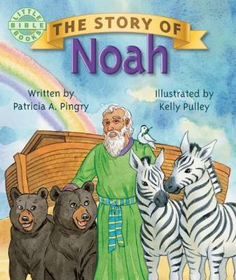 Story of Noah by Patricia A. Pingry