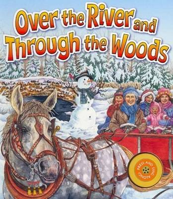 Over the River & Through the Woods by Wendy Edelson
