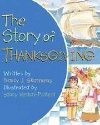 Story of Thanksgiving by Nancy J. Skarmeas