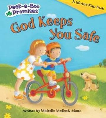 God Keeps You Safe by Michelle Medlock Adams