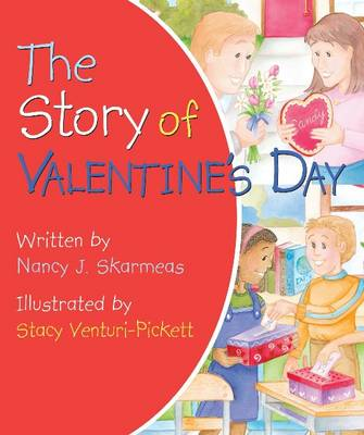 The Story of Valentine's Day by Nancy J. Skarmeas