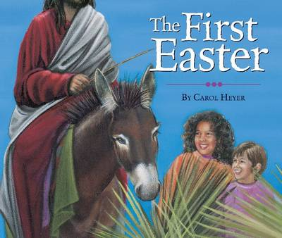 First Easter by Carol Heyer