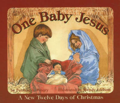 One Baby Jesus A New Twelve Days of Christmas by Patricia A. Pingry