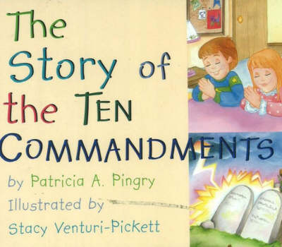 Story of the Ten Commandments by Patricia A. Pingry