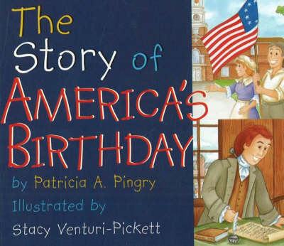 The Story of America's Birthday by Patricia A. Pingry