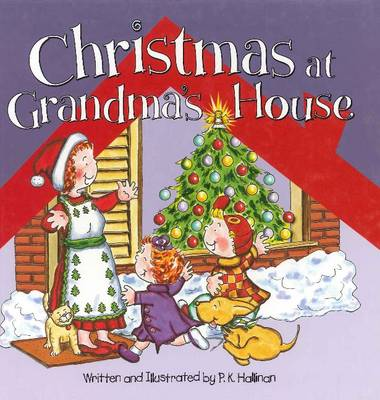 Christmas at Grandma's House by P. K. Hallinan