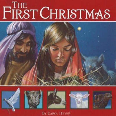 The First Christmas by Carol Heyer