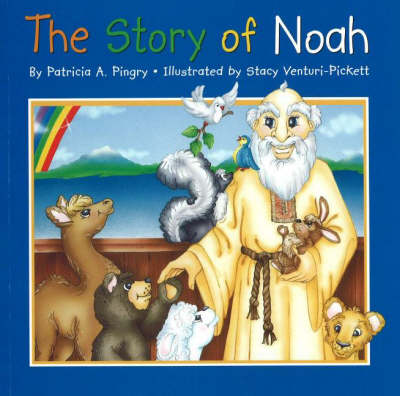 The Story of Noah by Patricia A. Pingry