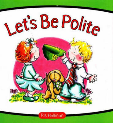 Let's be Polite by P. K. Hallinan