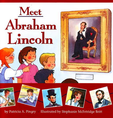 Meet Abraham Lincoln by Patricia A. Pingry