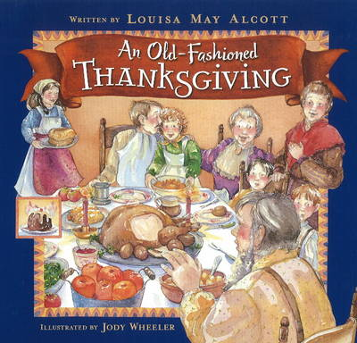 Old-Fashioned Thanksgiving by Louisa May Alcott