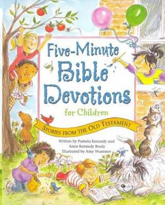 Five-Minute Bible Devotions for Children Old Testament by Pamela Kennedy, Anne Kennedy Brady