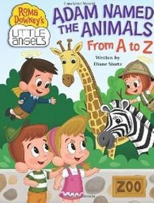 Adam Named the Animals from A to Z by Diane Stortz