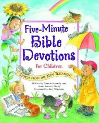 Five-Minute Bible Devotions for Children New Testament by Pamela Kennedy, Anne Kennedy Brady