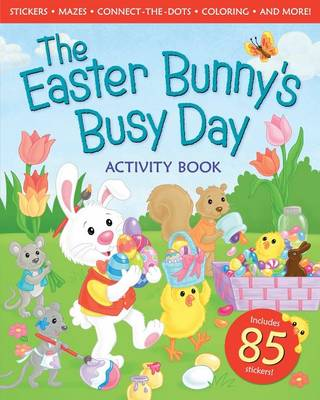 Easter Bunny's Busy Day Activity Book by Peggy Schaefer