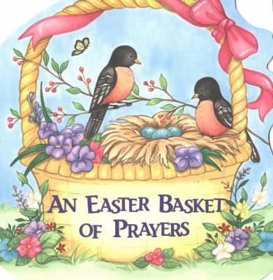 An Easter Basket of Prayers by Pamela Kennedy