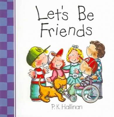 Let's be Friends by P. K. Hallinan