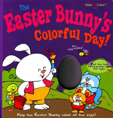 Easter Bunny's Colorful Day! by Ron Berry