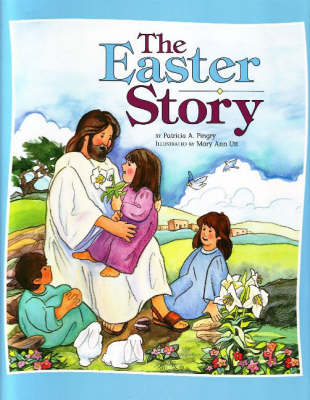 Easter Story by Patricia A. Pingry