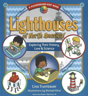Lighthouses of North America! Exploring Their History, Lore and Science by Lisa Trumbauer