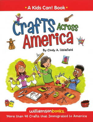 Crafts Across America by Cindy A. Littlefield