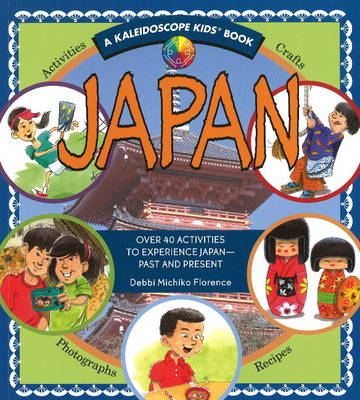 Japan Over 40 Activities to Experience Japan - Past and Present by Debbi Michiko Florence