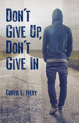 Donat Give Up, Donat Give in by Dr. Curtis L. Ivery