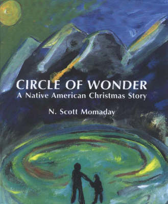Circle of Wonder A Native American Christmas Story by N.Scott Momaday