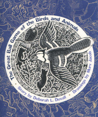 The Great Ball Game of the Birds and Animals by Deborah L. Duvall