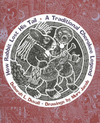 How Rabbit Lost His Tail A Traditional Cherokee Legend by Deborah L. Duvall