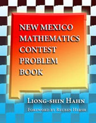 New Mexico Mathematics Contest Problem Book by Liong-Shin Hahn