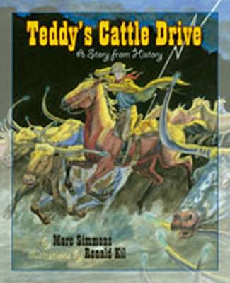 Teddy's Cattle Drive A Story from History by Marc Simmons